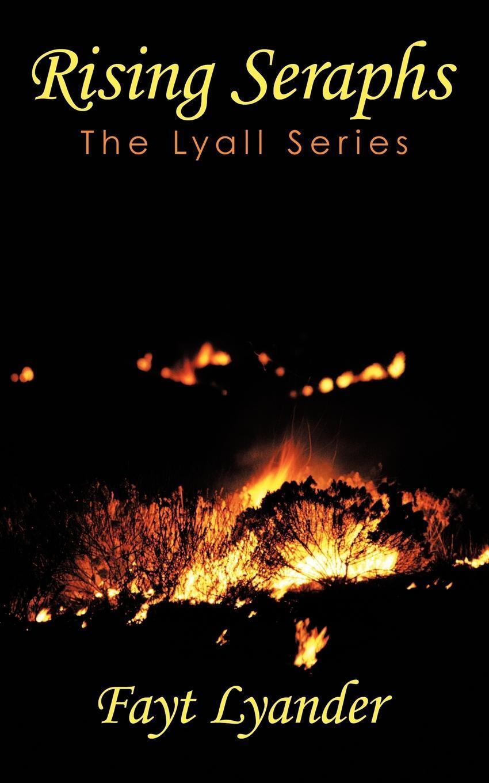 Rising Seraphs. The Lyall Series