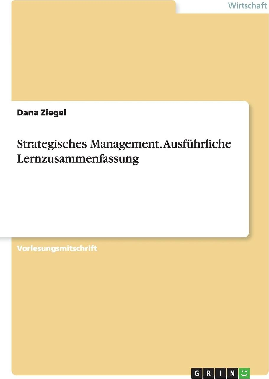 Strategisches Management. Ausfuhrliche Lernzusammenfassung