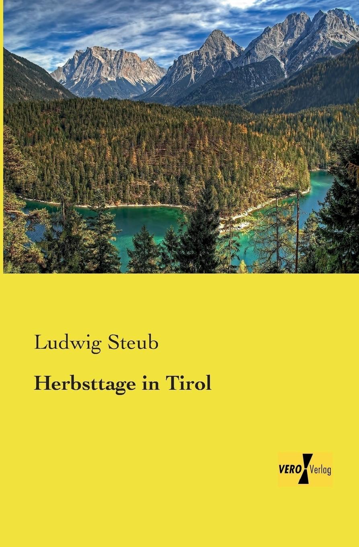 Herbsttage in Tirol. Ludwig Steub