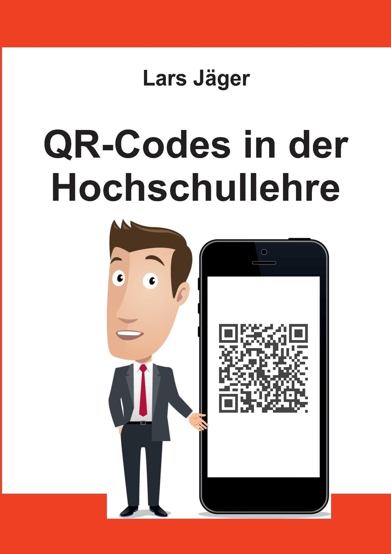 QR-Codes in der Hochschullehre. Lars J?ger