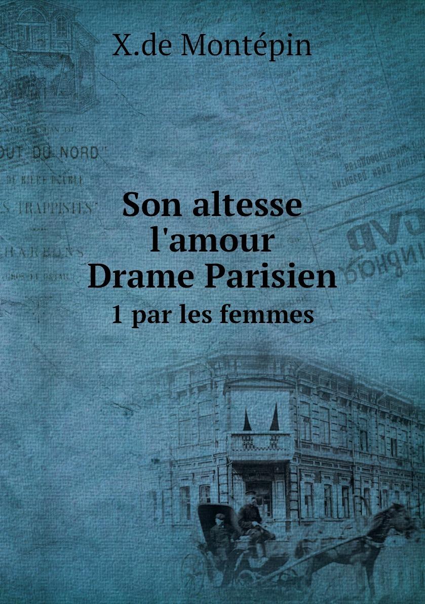 Son Altesse L Amour Drame Parisien 1 Par Les Femmes купить в интернет магазине Ozon с быстрой доставкой