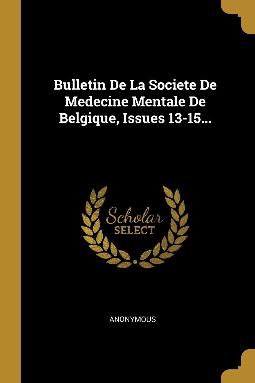 M. l'abbé Trochon. Bulletin De La Societe De Medecine Mentale De Belgique, Issues 13-15...