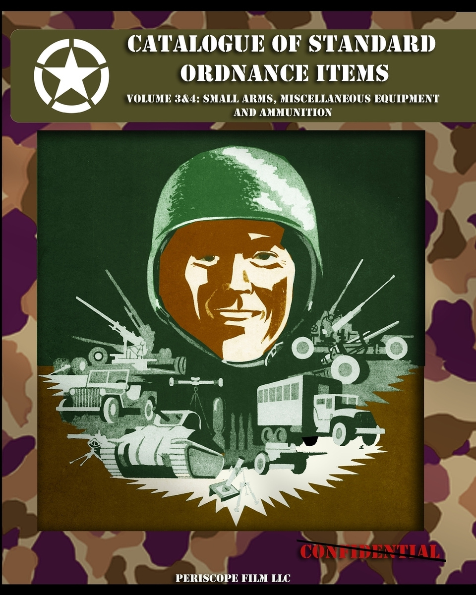 Catalogue of Standard Ordnance Items. Volume 3 & 4: Small Arms, Miscellaneous Equipment and Ammunition #1