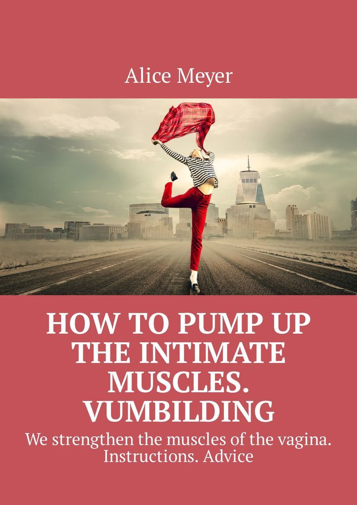 How to pump up the intimate muscles. Vumbilding #1