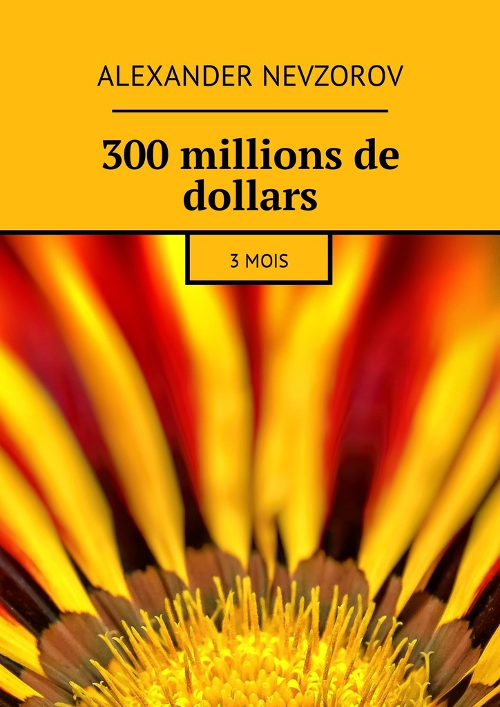 300 millions de dollars #1