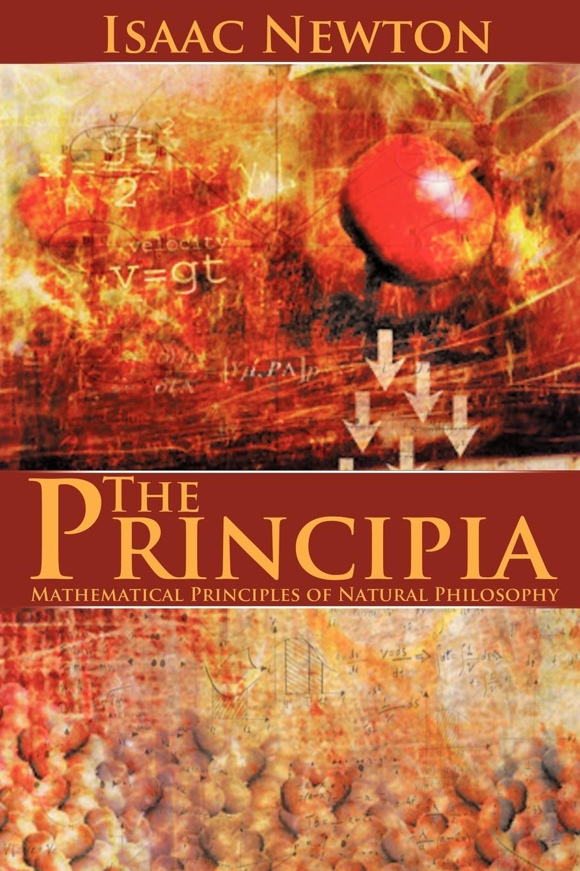 Фото - Isaac Newton The Principia. Mathematical Principles of Natural Philosophy sir isaac newton william emerson john machin the mathematical principles of natural philosophy volume 3