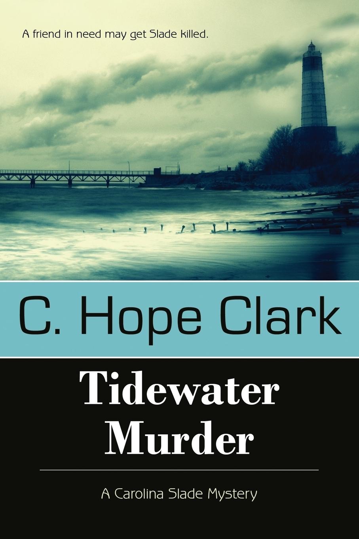 цена на C. Hope Clark Tidewater Murder