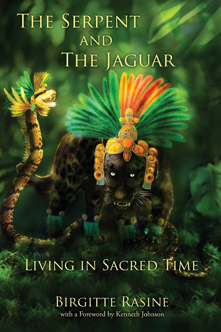 The Serpent and the Jaguar. Living in Sacred Time