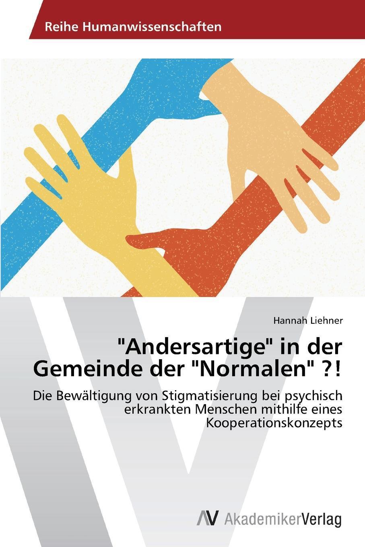 """Liehner Hannah. """"Andersartige"""" in der Gemeinde der """"Normalen"""" ?!"""