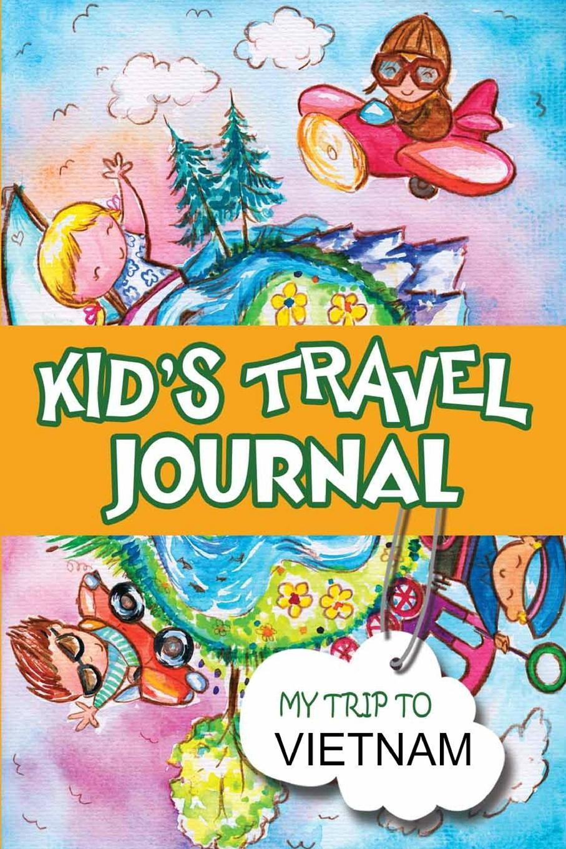 Kids Travel Journal. My Trip to Vietnam. BlueBird Books