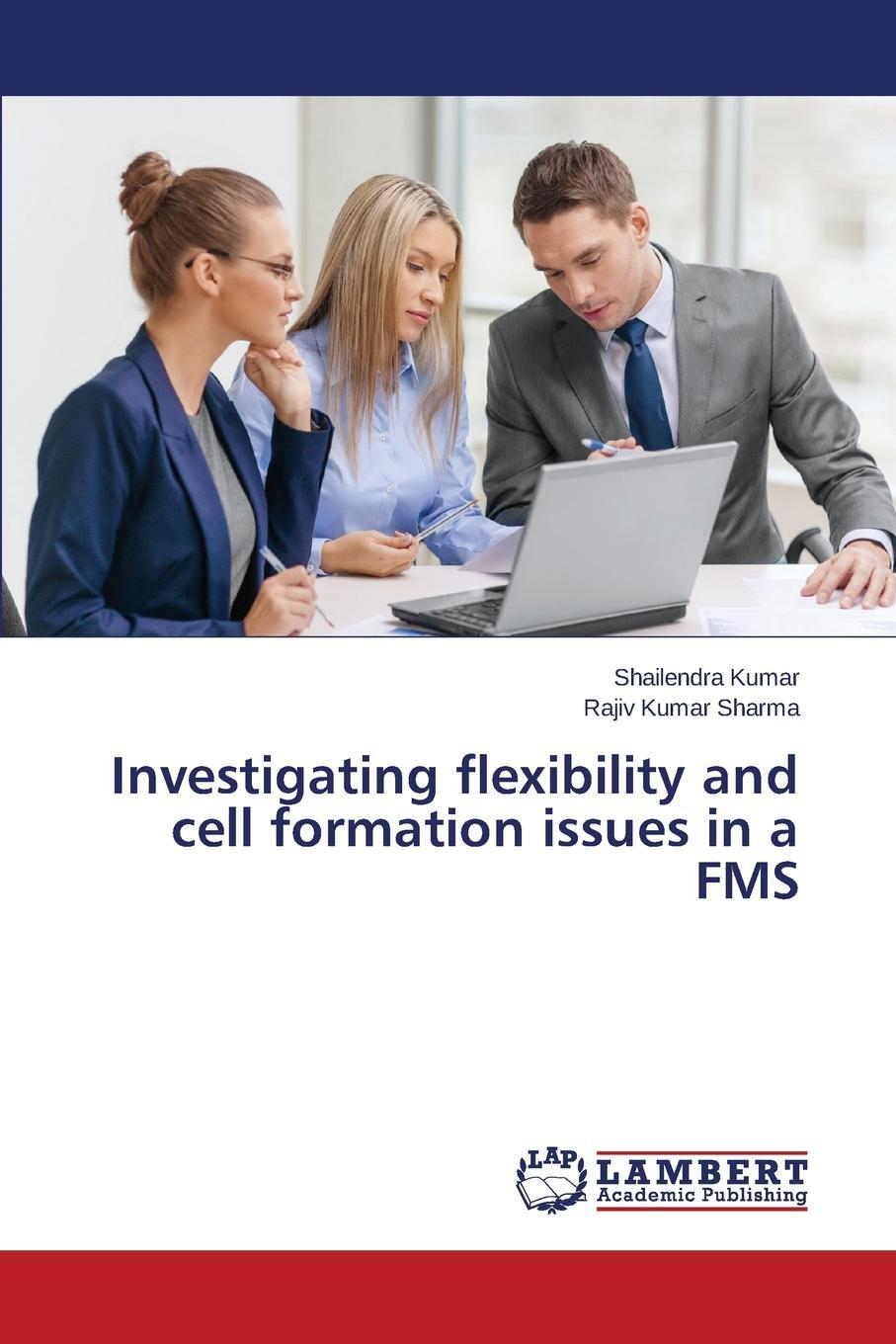 Investigating flexibility and cell formation issues in a FMS