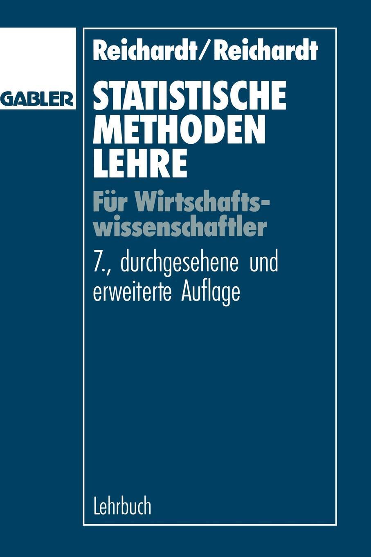 Statistische Methodenlehre Fur Wirtschaftswissenschaftler. Helmut Reichardt, Agnes Reichardt, Helmut Reichardt
