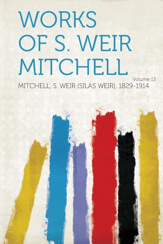 Works of S. Weir Mitchell Volume 13