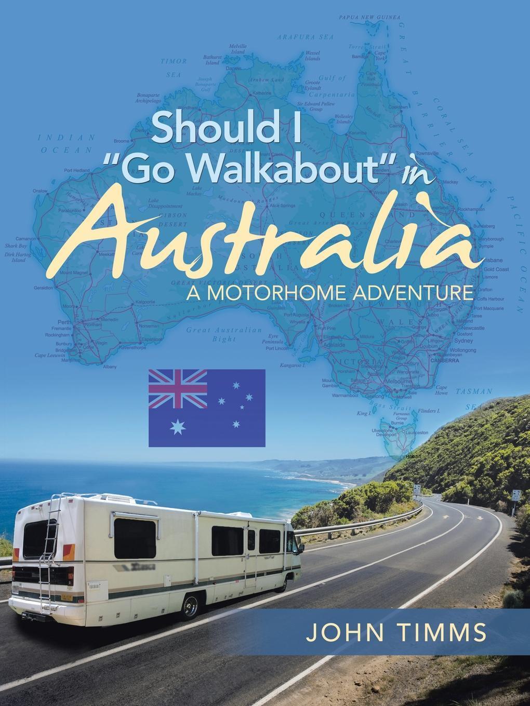 Should I `Go Walkabout` in Australia. A Motorhome Adventure