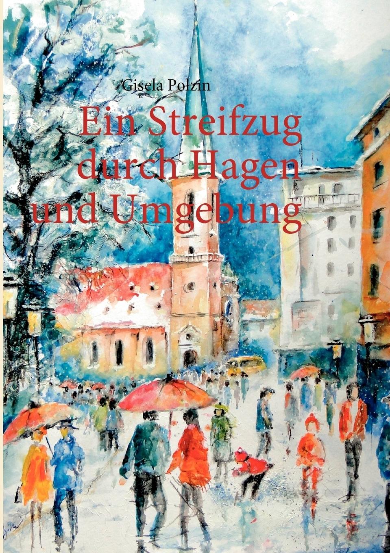 Gisela Polzin. Ein Streifzug durch Hagen und Umgebung