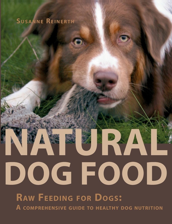Natural Dog Food. Susanne Reinerth