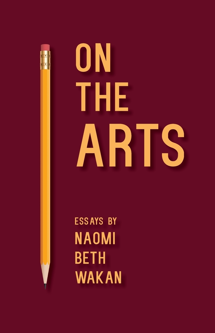 Naomi Beth Wakan. On the Arts