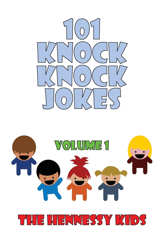 Книга 101 Knock Knock Jokes. Volume 1. Hennessy Kids