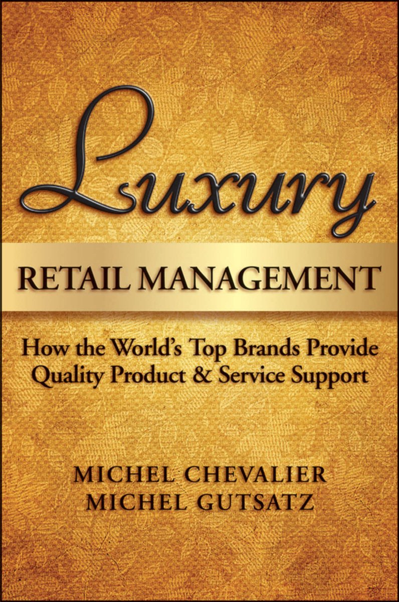Luxury Retail Management. How the World's Top Brands Provide Quality Product and Service Support | Chevalier #1