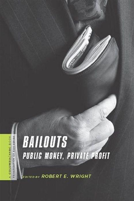 Bailouts – Public Money, Private Profit #1