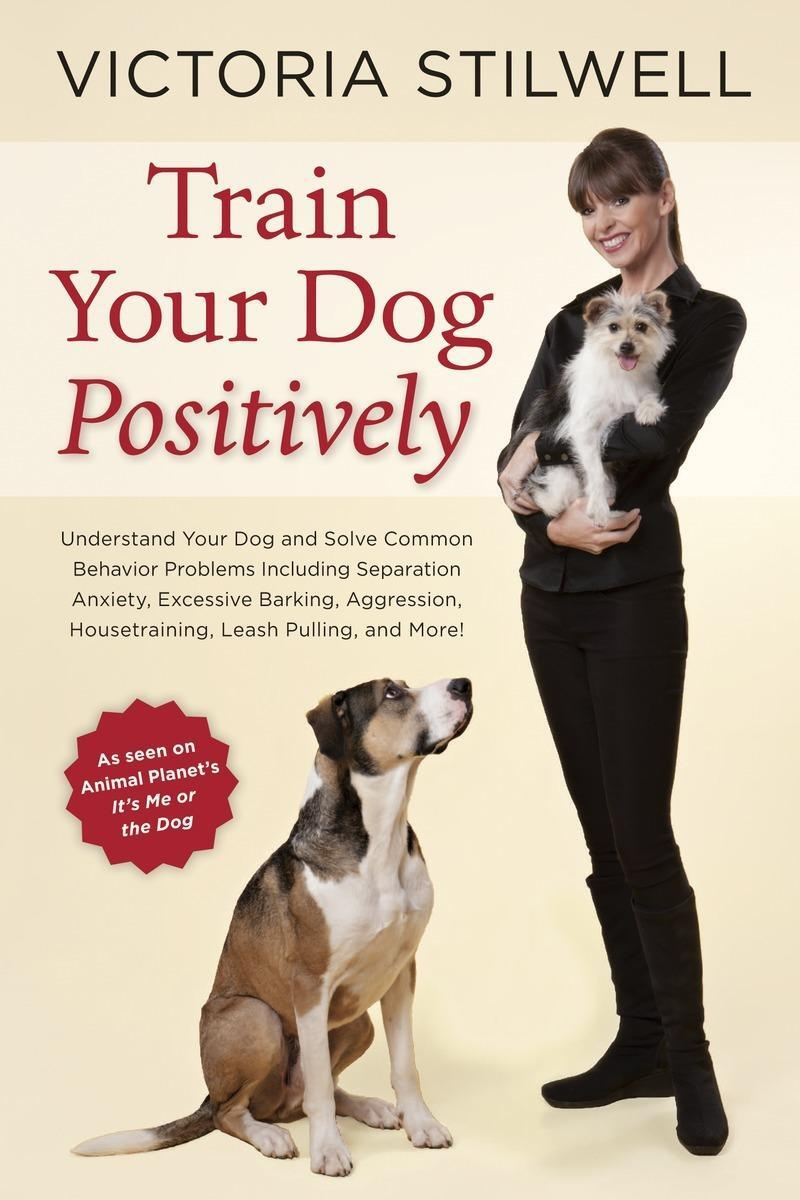 How to Train Your Dog Positively | Stilwell Victoria #1