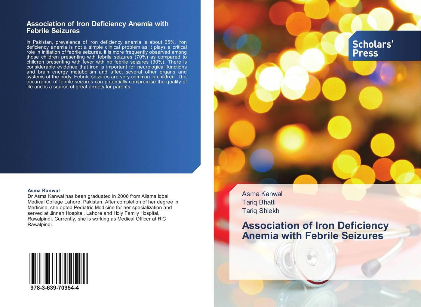 Asma KanwalTariq Bhatti and Tariq Shiekh Association of Iron Deficiency Anemia with Febrile Seizures
