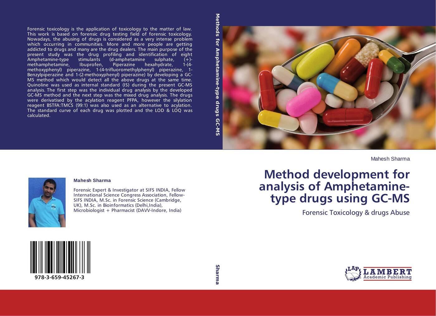 Mahesh Sharma Method development for analysis of Amphetamine-type drugs using GC-MS fred smith handbook of forensic drug analysis