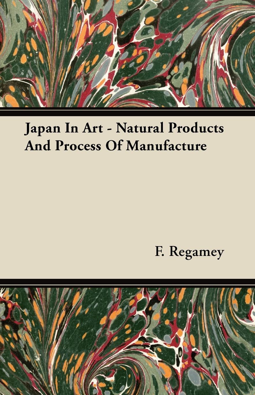 Japan In Art - Natural Products And Process Of Manufacture