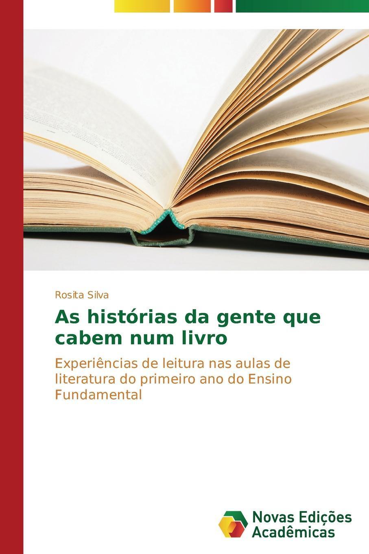 As historias da gente que cabem num livro. Silva Rosita