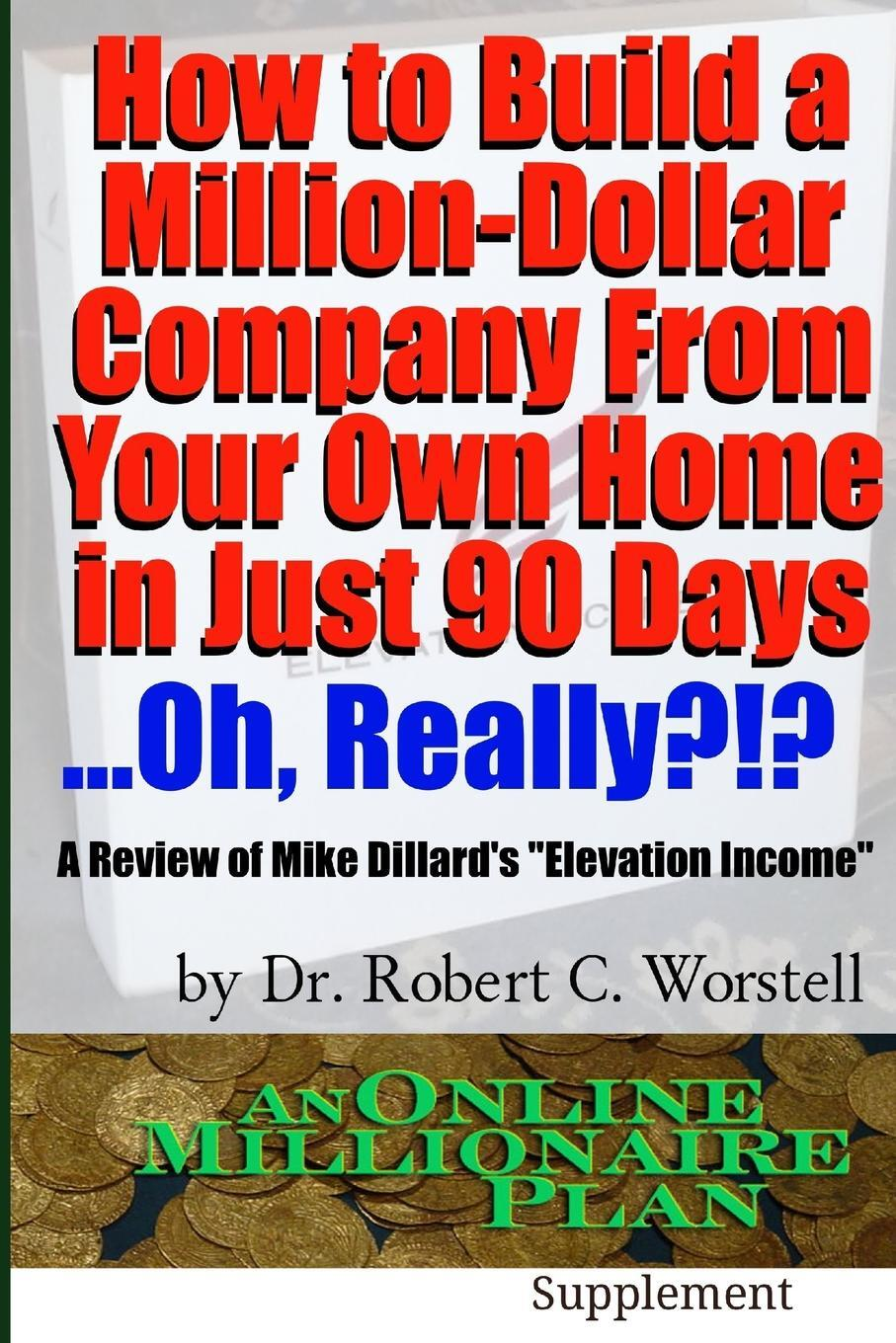 How to Build a Million-Dollar Company from Your Own Home in Just 90 Days ...Really?!?