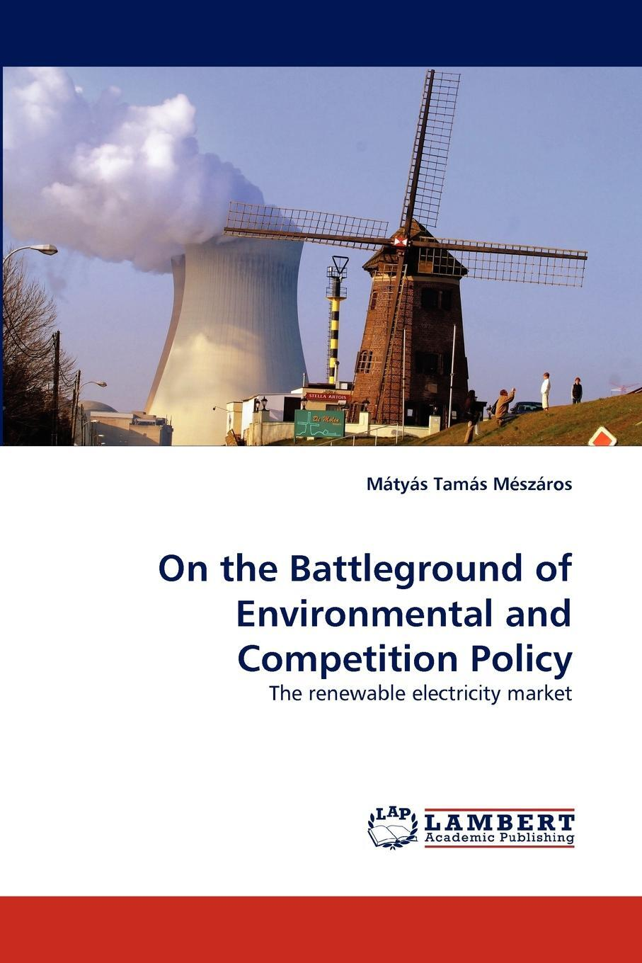 On the Battleground of Environmental and Competition Policy
