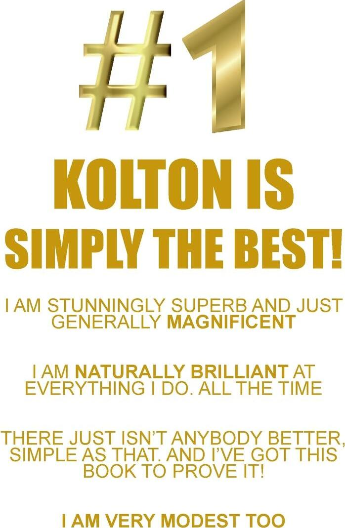 KOLTON IS SIMPLY THE BEST AFFIRMATIONS WORKBOOK Positive Affirmations Workbook Includes. Mentoring Questions, Guidance, Supporting You