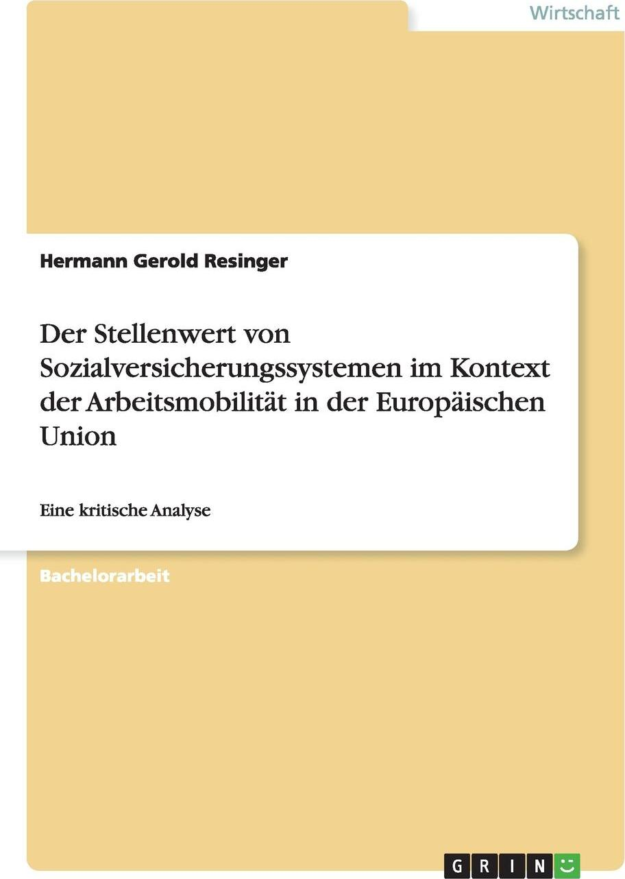 Der Stellenwert von Sozialversicherungssystemen im Kontext der Arbeitsmobilitat in der Europaischen Union