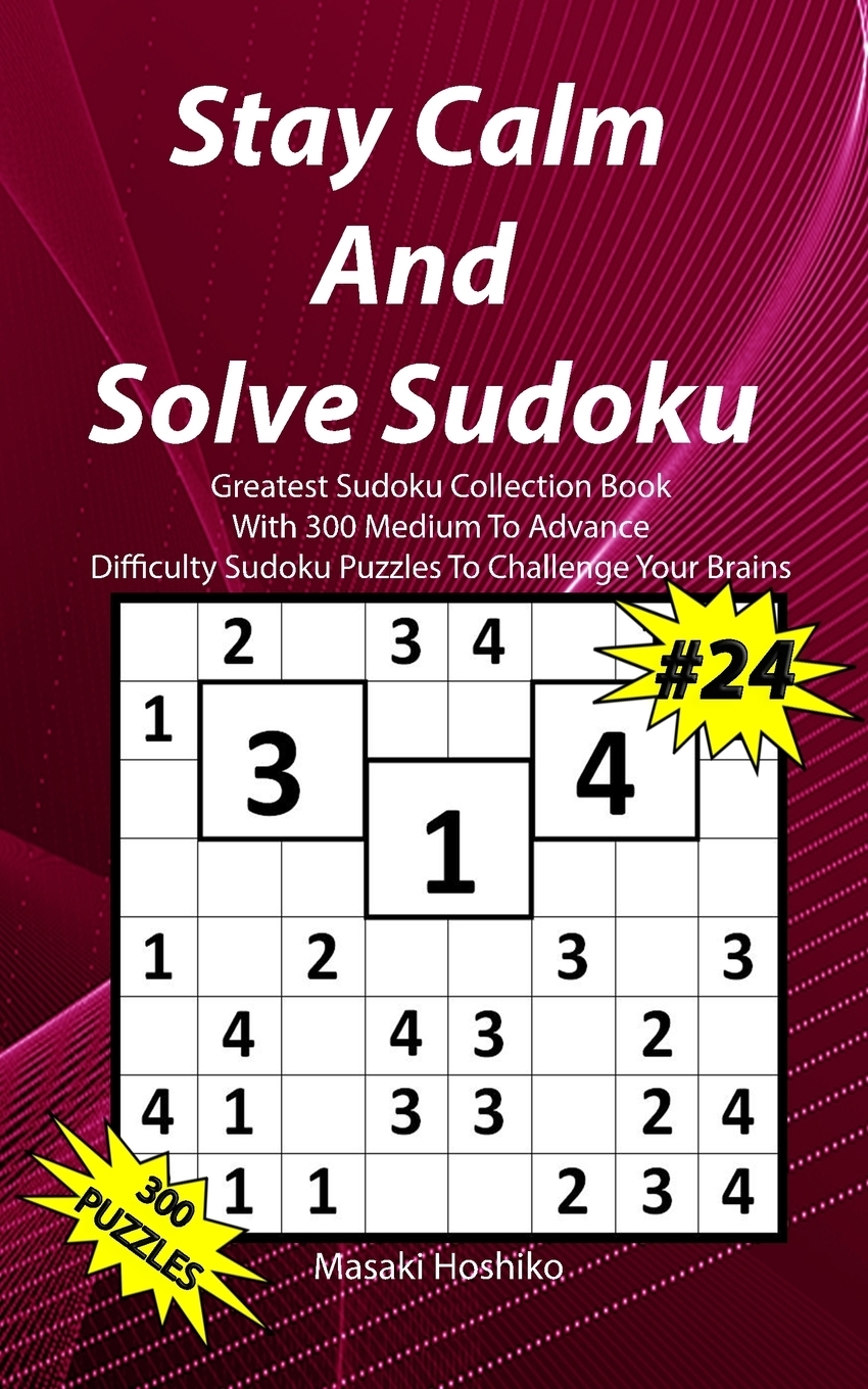 Stay Calm And Solve Sudoku #24.  ...