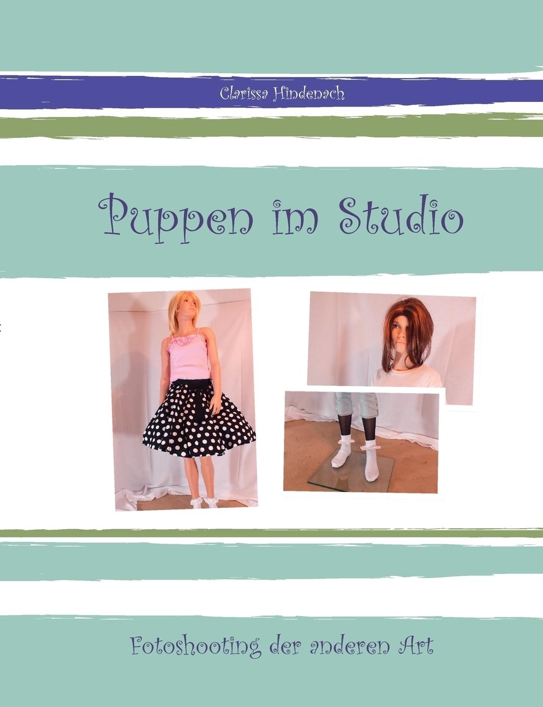 Clarissa Hindenach. Puppen im Studio