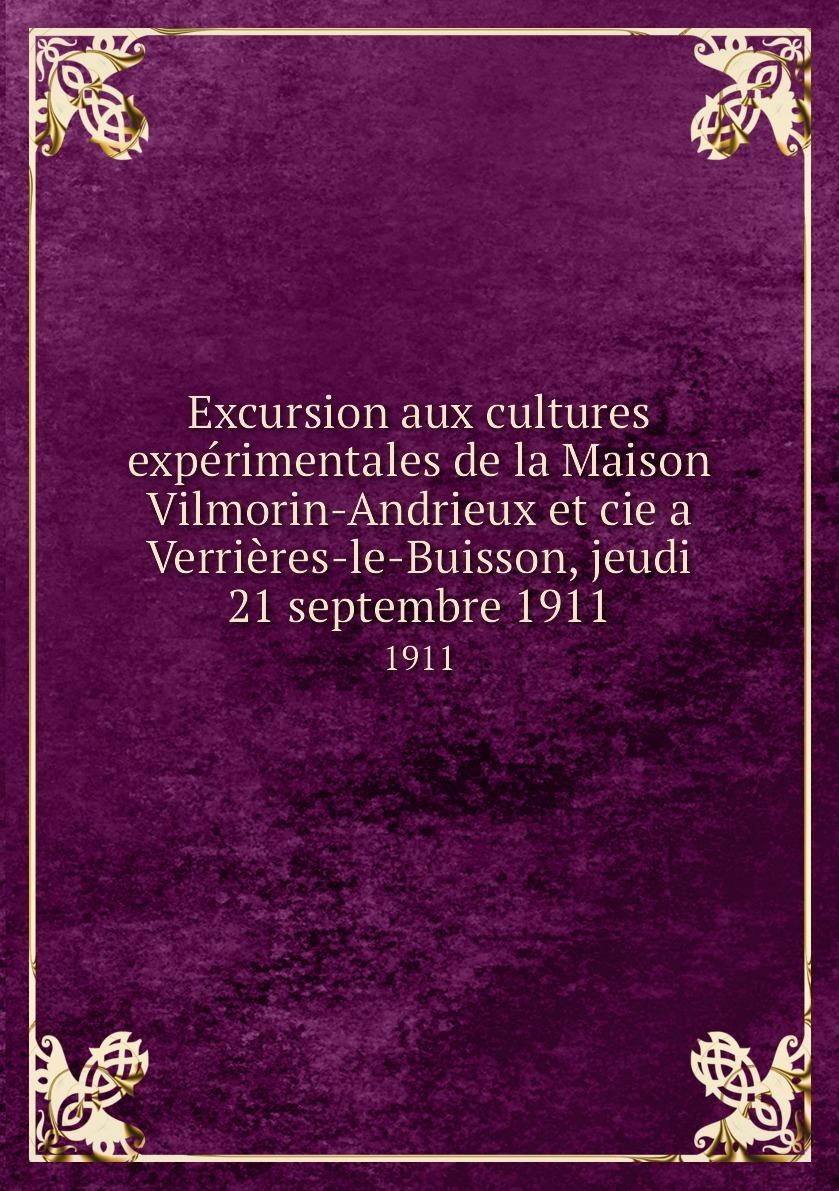 Excursion aux cultures experimentales de la Maison Vilmorin-Andrieux et cie a Verrieres-le-Buisson, jeudi 21 septembre 1911. 1911
