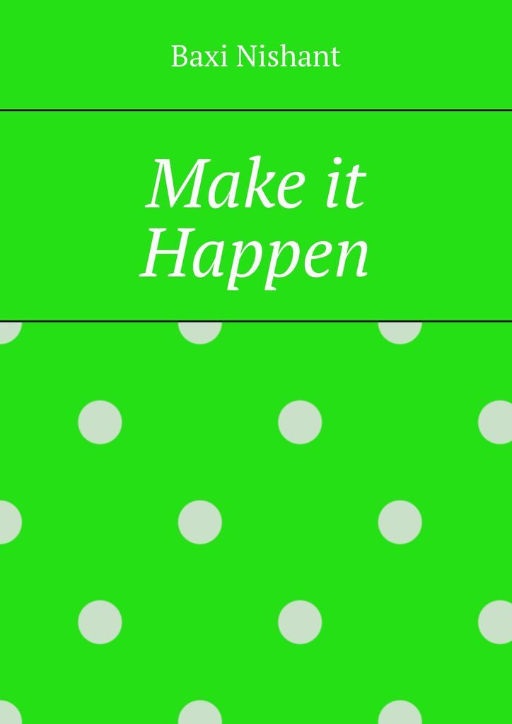 Make it Happen #1