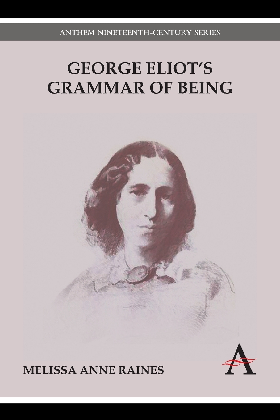 Melissa Anne Raines George Eliot's Grammar of Being journeys in the selected novels of oyono ngugi and george eliot