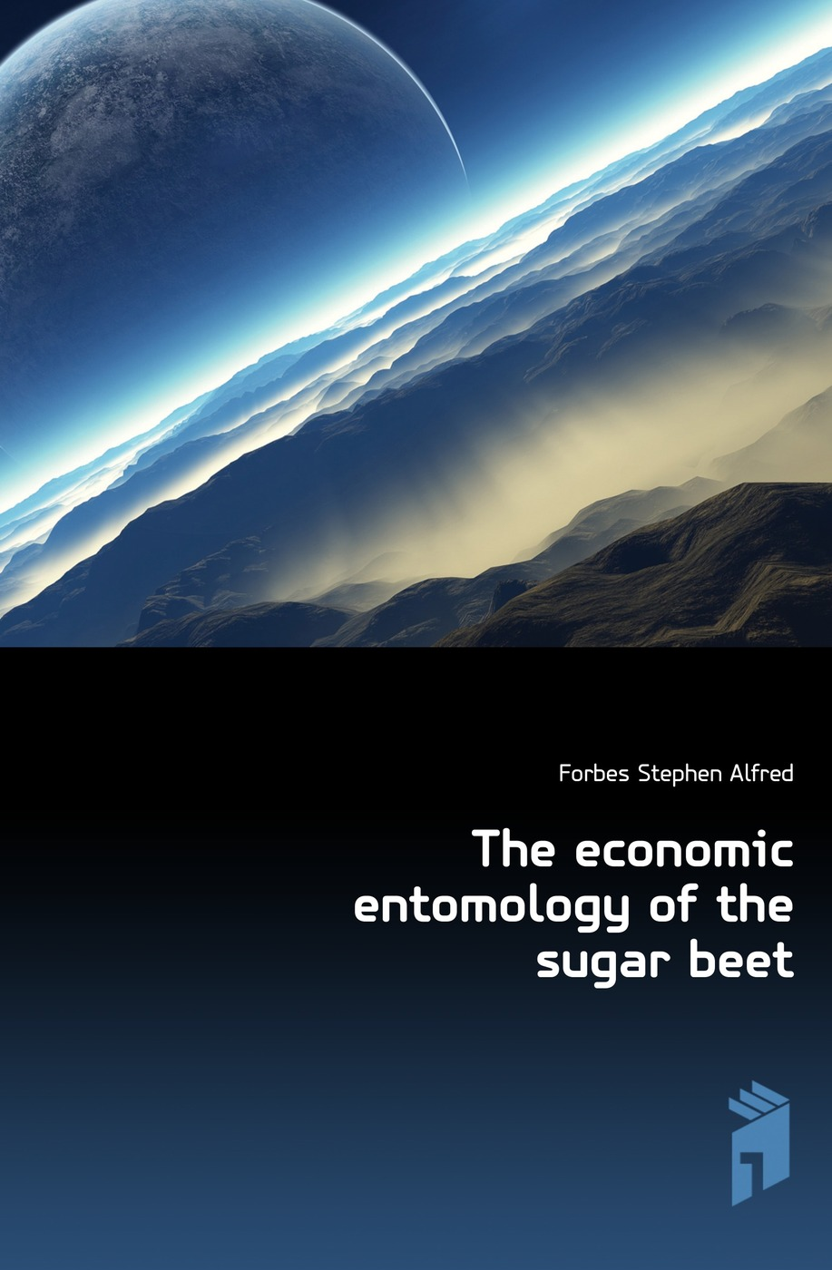 Forbes Stephen Alfred The economic entomology of the sugar beet