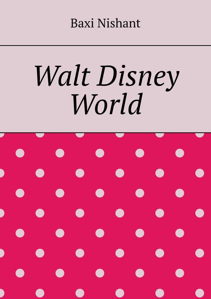Baxi Nishant Walt Disney World