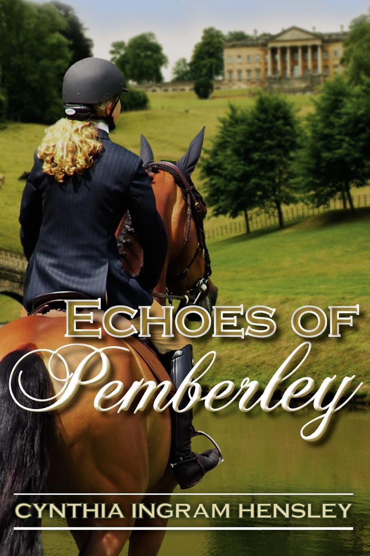 Книга Echoes of Pemberley. Cynthia Ingram Hensley