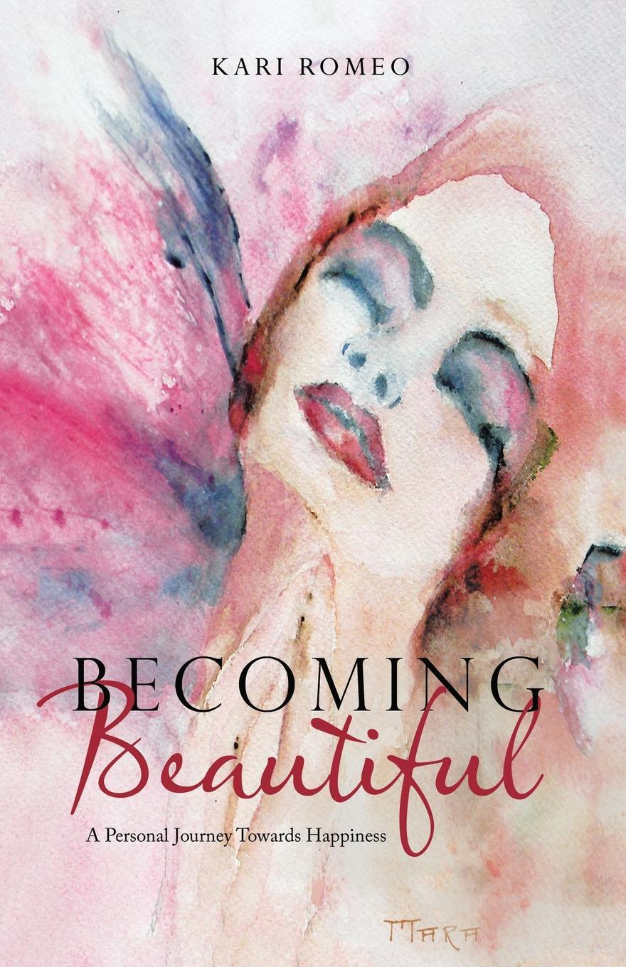Becoming Beautiful. A Personal Journey Towards Happiness