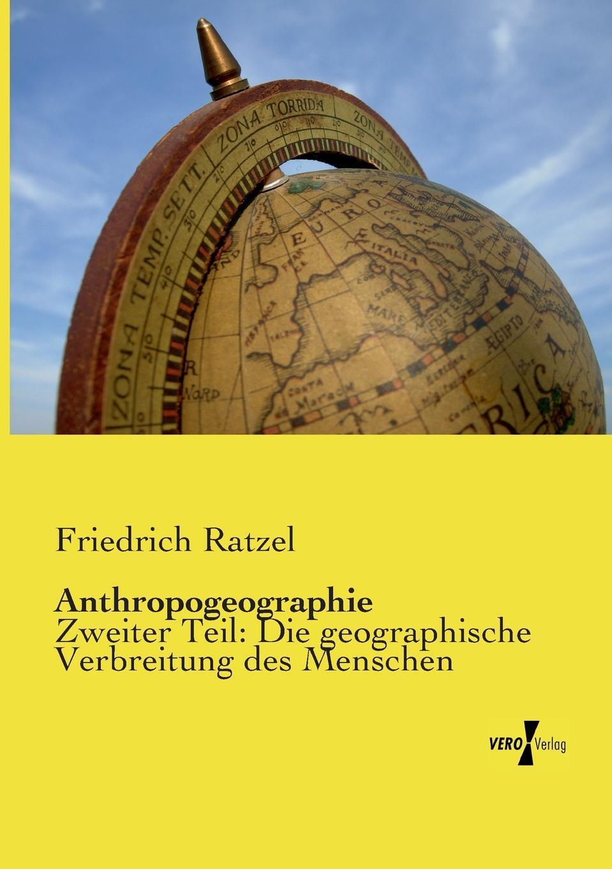 Anthropogeographie. Friedrich Ratzel