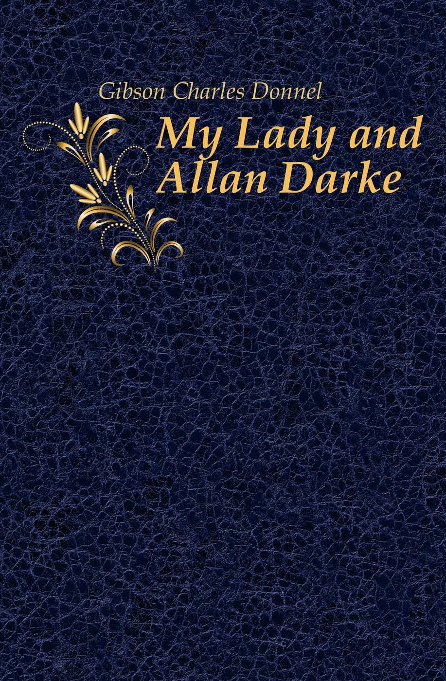 Gibson Charles Donnel My Lady and Allan Darke gekoski r darke
