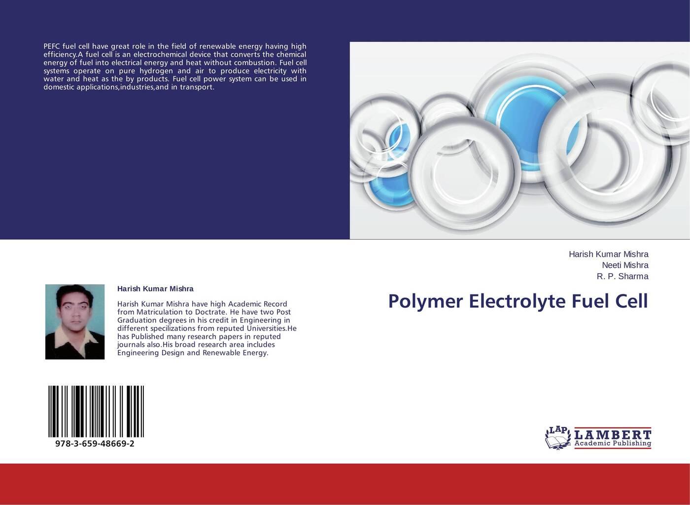 Harish Kumar Mishra,Neeti Mishra and R. P. Sharma Polymer Electrolyte Fuel Cell недорого