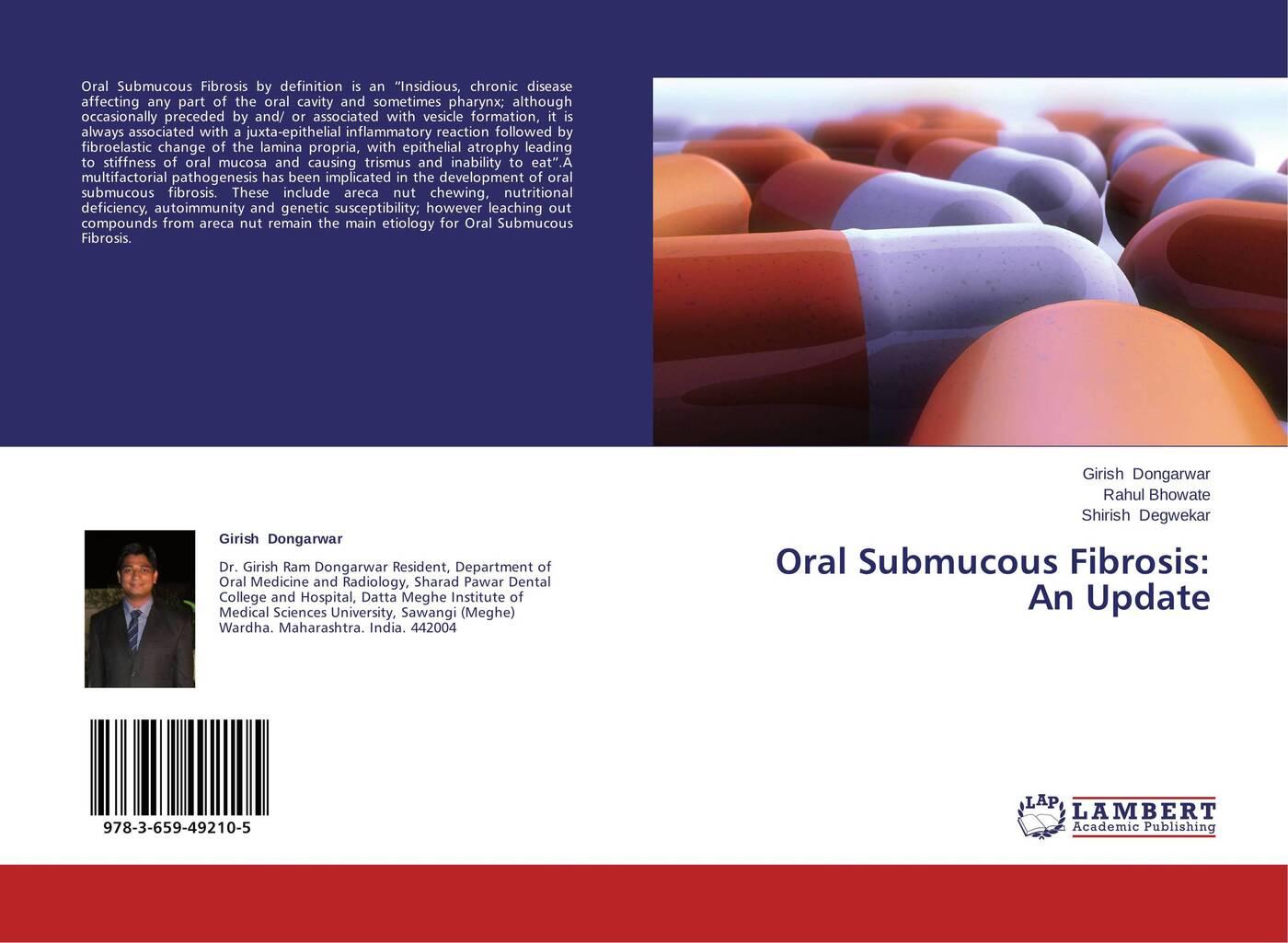 Girish Dongarwar,Rahul Bhowate and Shirish Degwekar Oral Submucous Fibrosis: An Update oral submucous fibrosis an update