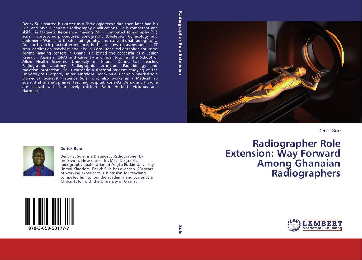купить Derick Sule Radiographer Role Extension: Way Forward Among Ghanaian Radiographers по цене 5707 рублей