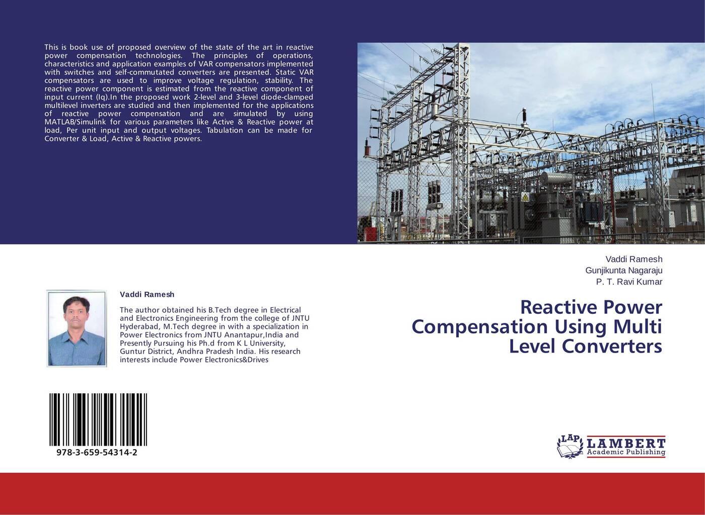 Vaddi Ramesh,Gunjikunta Nagaraju and P. T. Ravi Kumar Reactive Power Compensation Using Multi Level Converters цены онлайн
