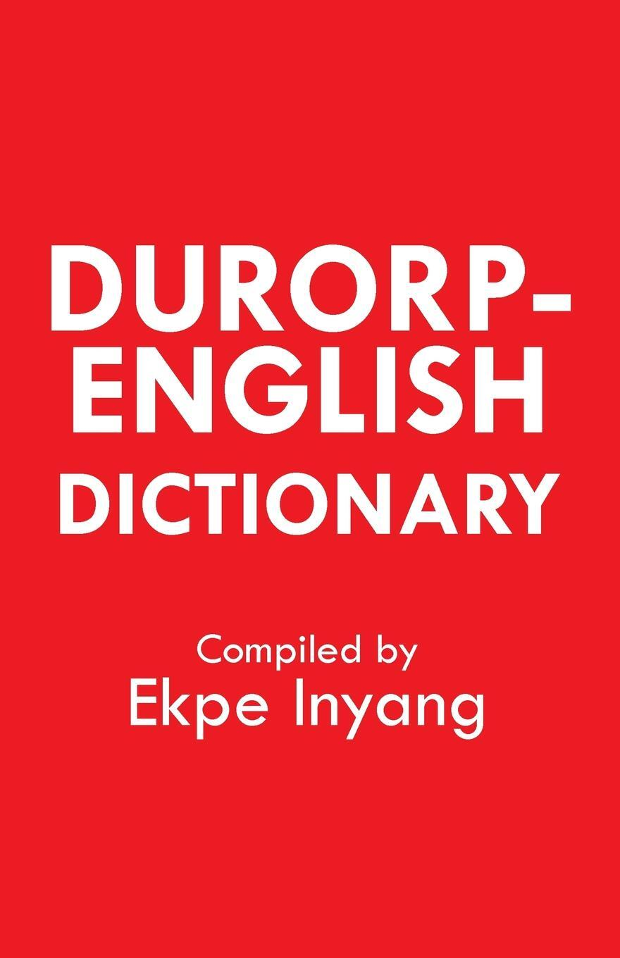 Durorp-English Dictionary. Ekpe Inyang