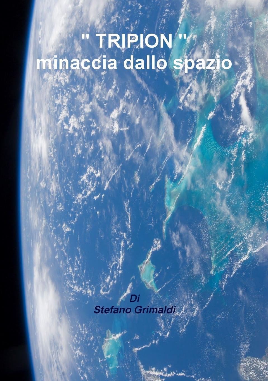 """Книга """" TRIPION """"  minaccia dallo spazio. Stefano Grimaldi"""